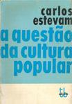 A questão da cultura popular – Carlos Estevam - CAPA